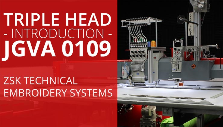 Introduction to ZSK Technical Embroidery System JGVA 0109 - a triple head solution