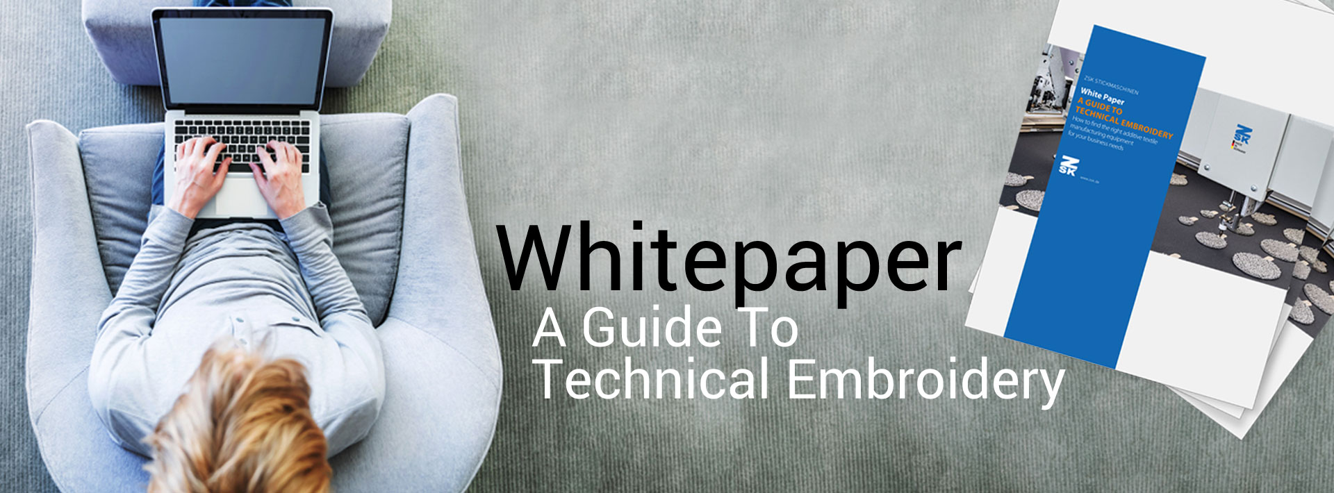 Whitepaper - ZSK TECHNICAL EMBROIDERY SYSTEMS